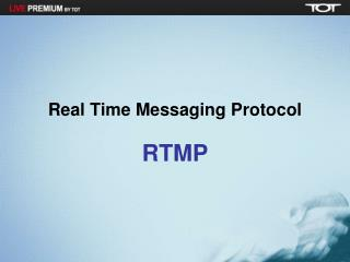 Real Time Messaging Protocol