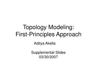 Topology Modeling:  First-Principles Approach