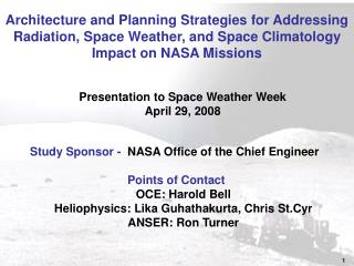 Study Sponsor -   NASA Office of the Chief Engineer Points of Contact OCE: Harold Bell