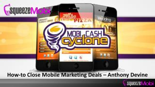 How-to Close Mobile Marketing Deals – Anthony Devine