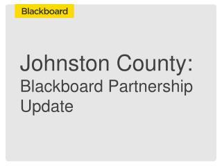 Johnston County: Blackboard Partnership Update