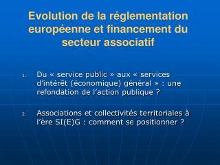 Evolution de la réglementation européenne et financement du secteur associatif