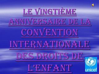Le vingtième anniversaire de la  convention internationale des droits de l'Enfant