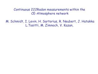 Continuous 222Radon measurements within the  CE-Atmosphere network