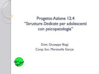 """Progetto Azione 12.4 """"Strutture  Dedicate  per adolescenti  con psicopatologia"""""""
