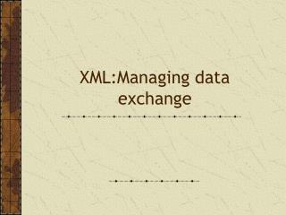 XML:Managing data exchange