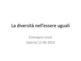 La diversità nell'essere uguali
