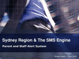 Sydney Region & The SMS Engine