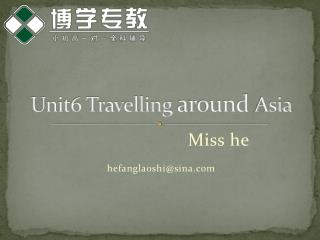 Unit6 Travelling  around  Asia
