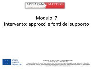 Modulo 7 Intervento: approcci e fonti del supporto