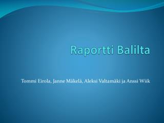Raportti Balilta