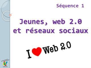 Jeunes, web 2.0 et réseaux sociaux