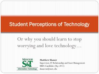 Student Perceptions of Technology