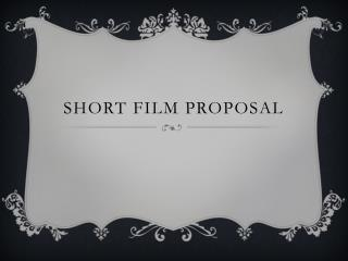 Short film proposal