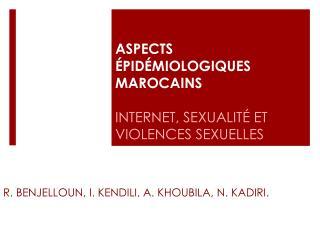 ASPECTS ÉPIDÉMIOLOGIQUES MAROCAINS INTERNET, SEXUALITÉ ET VIOLENCES SEXUELLES