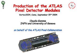 Production of the ATLAS Pixel Detector Modules Vertex2004, Como, September 15 th  2004