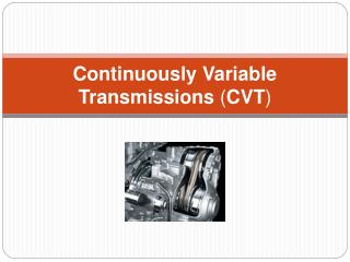 Continuously Variable Transmissions CVT