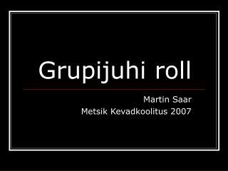 Grupijuhi roll