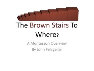 The  Brown Stairs  To Where ?