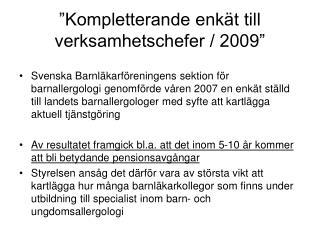 �Kompletterande enk�t till  verksamhetschefer / 2009�