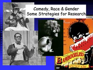 Comedy, Race & Gender Some Strategies for Research