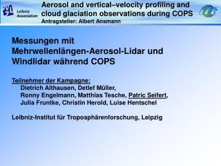 Messungen mit  Mehrwellenlängen-Aerosol-Lidar und Windlidar während COPS Teilnehmer der Kampagne: