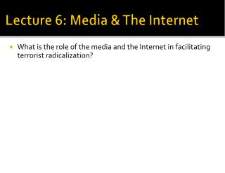 Lecture 6: Media & The Internet