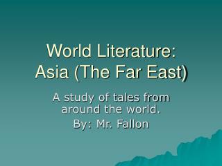 World Literature: Asia (The Far East)