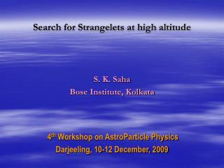 Search for Strangelets at high altitude