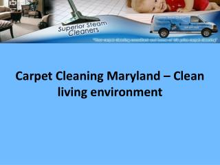 Carpet Cleaning Maryland – Clean living environment
