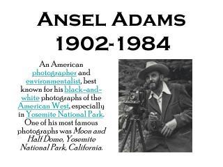 Ansel Adams 1902-1984