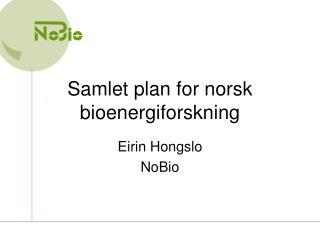 Samlet plan for norsk bioenergiforskning