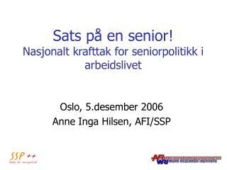 Sats på en senior! Nasjonalt krafttak for seniorpolitikk i arbeidslivet