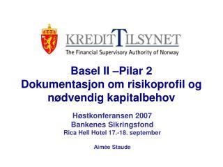 Basel II –Pilar 2 Dokumentasjon om risikoprofil og nødvendig kapitalbehov