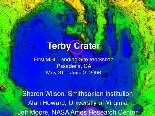 Terby Crater First MSL Landing Site Workshop Pasadena, CA  May 31 – June 2, 2006