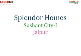 Splendor Homes Sushant City-I Jaipur