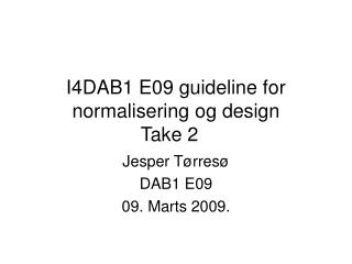 I4DAB1 E09 guideline for normalisering og design Take 2