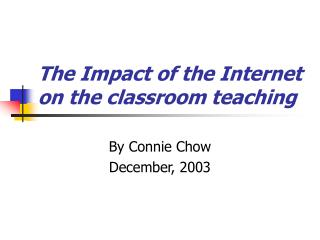 The Impact of the Internet on the classroom teaching