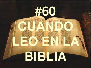 #60 CUANDO LEO EN LA BIBLIA