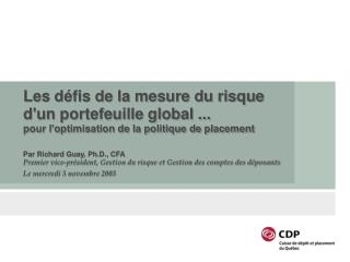 Par Richard Guay, Ph.D., CFA