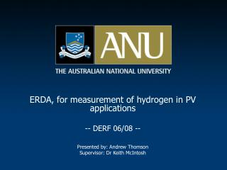 ERDA, for measurement of hydrogen in PV applications -- DERF 06/08 -- Presented by: Andrew Thomson
