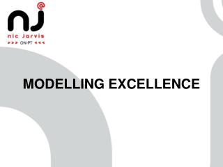 MODELLING EXCELLENCE