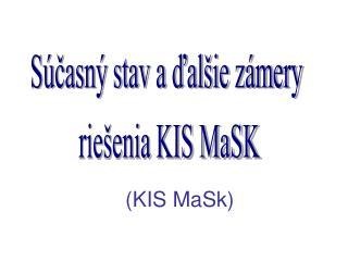 (KIS MaSk)
