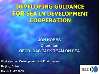 DEVELOPING GUIDANCE  FOR  SEA IN DEVELOPMENT COOPERATION