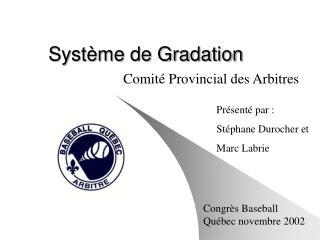 Système de Gradation