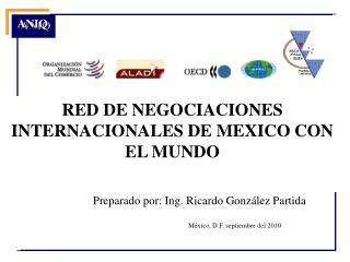 RED DE NEGOCIACIONES INTERNACIONALES DE MEXICO CON EL MUNDO
