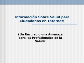 Información Sobre Salud para Ciudadanos en Internet: