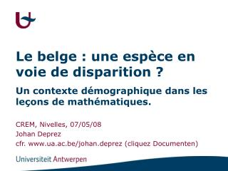 CREM, Nivelles, 07/05/08 Johan Deprez cfr. ua.ac.be/johan.deprez (cliquez Documenten)
