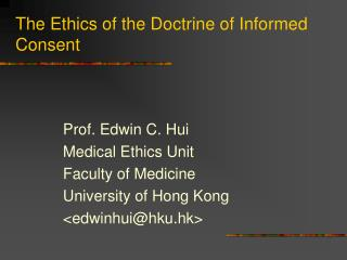 The  Ethics of the  Doctrine of Informed Consent