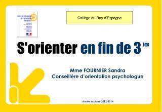 Mme FOURNIER Sandra Conseill�re d�orientation psychologue